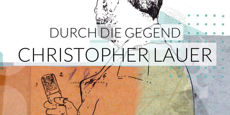 Christopher Lauer | Durch die Gegend | Viertausendhertz