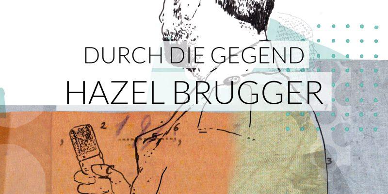 Hazel Brugger | Durch die Gegend | Viertausendhertz
