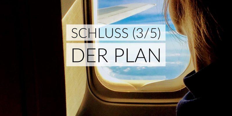 Schluss | Der Plan (3/5)