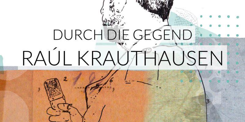 Durch die Gegend | Raúl Krauthausen