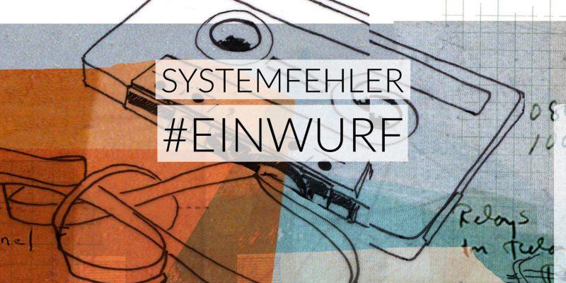 Systemfehler | #Einwurf – Themenfokus, Wer ihr seid, Hörertelefon